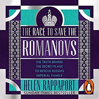 The Race to Save the Romanovs                   By:                                                                                                                                 Helen Rappaport                               Narrated by:                                                                                                                                 Damien Lynch                      Length: 10 hrs and 48 mins     16 ratings     Overall 4.3