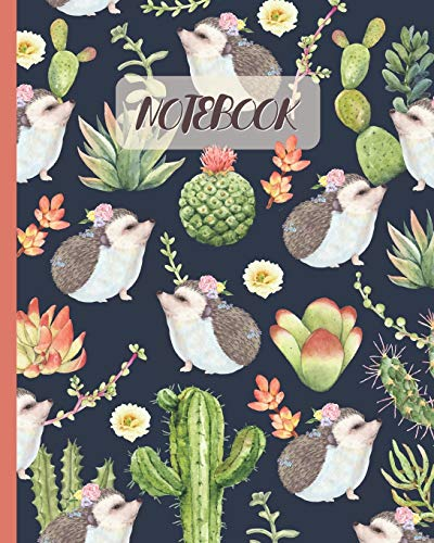 Notebook: Hedgehog & Cactus Succulent Plant - Lined Notebook, Diary, Track, Log & Journal - Cute Gift Idea for Boys Girls Teens Men Women (8' x10' 120 Pages)