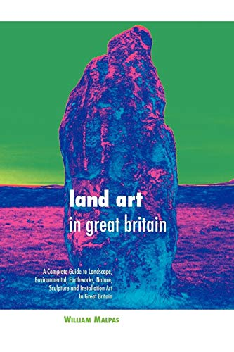 Compare Textbook Prices for Land Art in Great Britain: A Complete Guide To Landscape, Environmental, Earthworks, Nature, Sculpture and Installation Art in Great Britain Sculptors 3 Edition ISBN 9781861714015 by Malpas, William