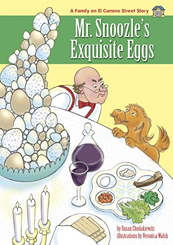 Mr. Snoozle's Exquisite Eggs - A Children's Passover Story: Seders are more fun when Wags the dog is around (The Family on El Camino Street Story Book 2) (English Edition)