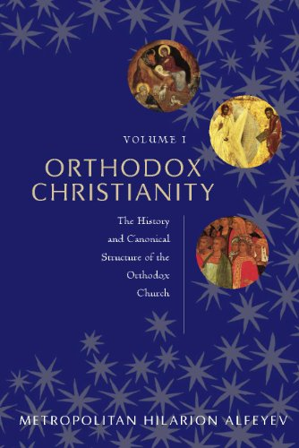 Orthodox Christianity: The History and Canonical Structure of the Orthodox Church (English Edition)