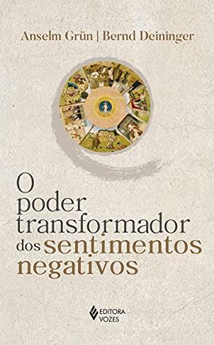 O poder transformador dos sentimentos negativos