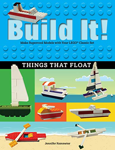 Build It! Things That Float: Make Supercool Models with Your Favorite LEGO® Parts (Brick Books) (English Edition)