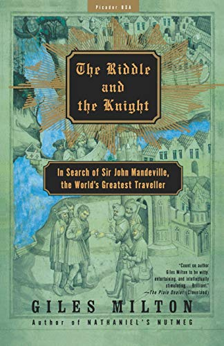 The Riddle and the Knight: In Search of Sir John Mandeville, the World
