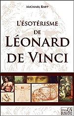L'ésotérisme de Léonard de Vinci de Michael Rapp