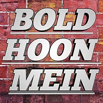 Bold Hoon Mein