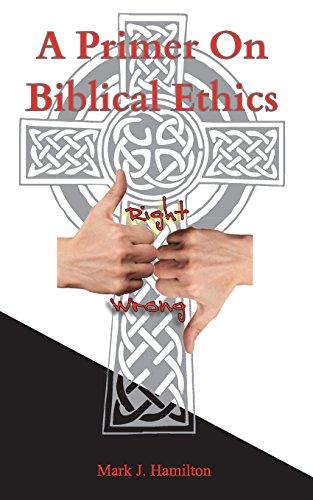 A Primer On Biblical Ethics