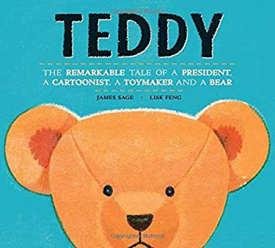 Teddy: The Remarkable Tale of a President, a Cartoonist, a Toymaker and a Bear by Kids Can Press