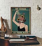 Be Kind To Your Mind Poster, Gartenkunst, Wanddekoration,
