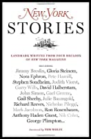 New York Stories: Landmark Writing from Four Decades of New York Magazine by Editors of New York Magazine(2008-09-16)