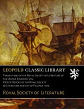 Transations of the Royal Society of Literature of the United Kingdom, Vol. XXXVII. Report of the Royal Society of Literature and List of Fellows. 1919