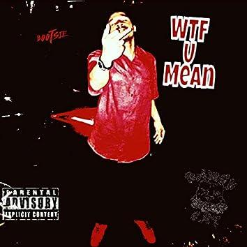WTF U Mean (feat. Savage YG, K.Lew & Red Phenix)