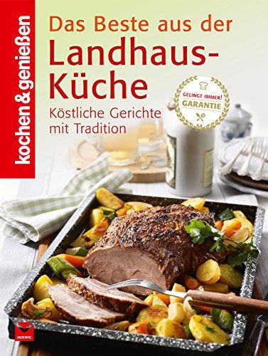 K&G - Das Beste aus der Landhausküche: Köstliche Gerichte mit Tradition (kochen & genießen 11)
