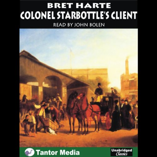 Colonel Starbottle's Client and Other Stories audiobook cover art