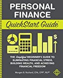 Personal Finance QuickStart Guide: The Simplified Beginner's Guide to Eliminating Financial Stress, Building...