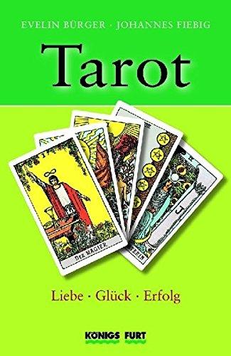 Tarot - Liebe, Glück, Erfolg (Buch + 78 Tarotkarten)