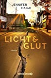 Jennifer Haigh: Licht & Glut