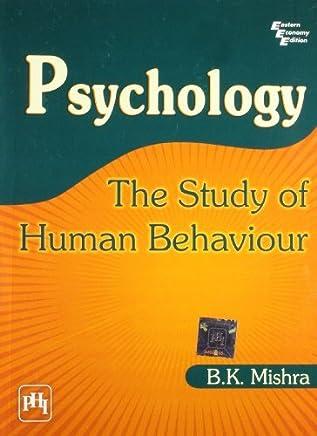Psychology : The Study of Human Behaviour by B.K. Mishra (2008-12-01)