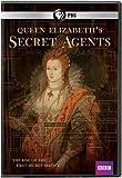 Queen Elizabeth's Secret Agents: The Rise of the First Secret Service