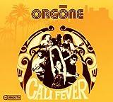 Songtexte von Orgone - Cali Fever