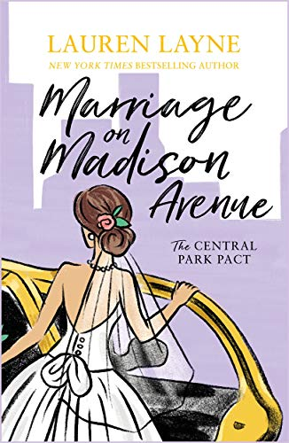 Marriage on Madison Avenue: A sparkling new rom-com from the author of The Prenup! (Central Park Pact)