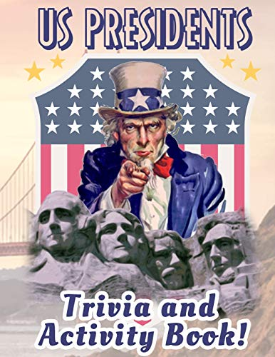 Compare Textbook Prices for US Presidents Trivia And Activity Book: Children's US Presidents & First Ladies Biographies / Children's US Presidents & First Ladies Biographies / ... Executive Government Biographies And History Illustrated Edition ISBN 9798656850698 by President, John