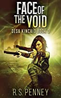 Face Of The Void: Large Print Hardcover Edition (Desa Kincaid)