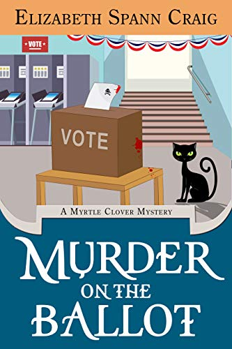 Murder on the Ballot (A Myrtle Clover Cozy Mystery Book 17) by [Elizabeth Spann Craig]