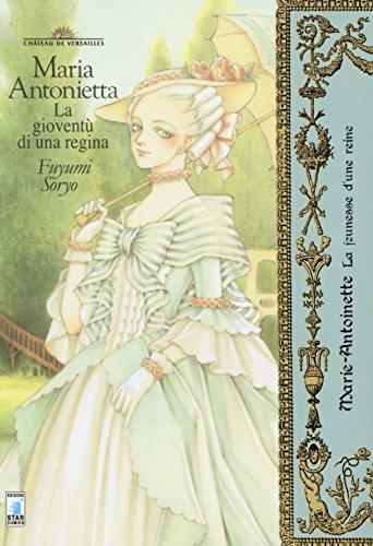 Maria Antonietta. La gioventù dì una regina