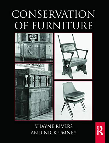 Compare Textbook Prices for Conservation of Furniture Routledge Series in Conservation and Museology 1 Edition ISBN 9780415657907 by Rivers, Shayne,Umney, Nick