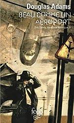 Dirk Gentle, détective holistique, tome 2 - Beau comme un aéroport de Douglas Adams