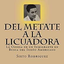 Del Metate A La Licuadora: La Odisea de un Inmigrante en Busca del Sueño Americano (Spanish Edition)