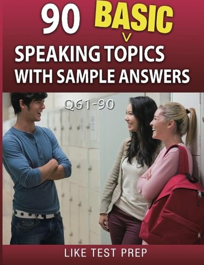 パイプライン試み護衛90 Basic Speaking Topics With Sample Answers Q61-90 (120 Basic Speaking Topics 30 Day Pack)