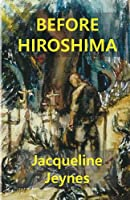 Before Hiroshima: A history of the fall of Hong Kong and Singapore and the aftermath during World War II