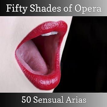 Fifty Shades of Opera - 50 Sensual Arias