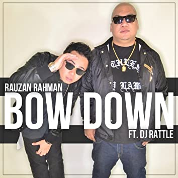 Bow Down (feat. DJ Rattle)
