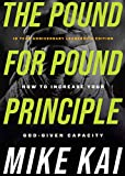 The Pound for Pound Principle: How to Increase Your God-Given Capacity