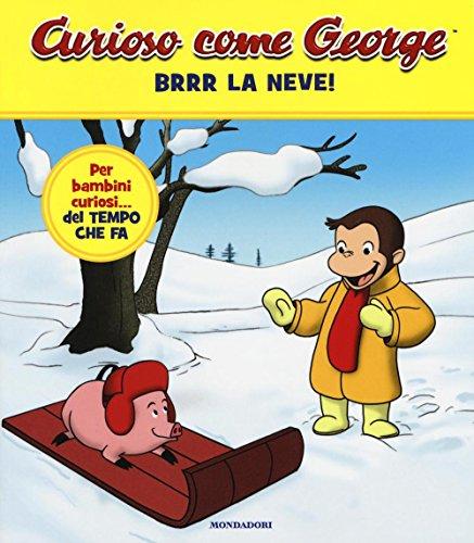 Brrr la neve! Curioso come George. Ediz. a colori (Vol. 3)