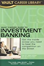 Vault Career Guide to Investment Banking 5th (fifth) Edition by Lott, Tom published by Vault (2005)