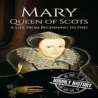 Mary Queen of Scots: A Life from Beginning to End                   By:                                                                                                                                 Hourly History                               Narrated by:                                                                                                                                 Barry Shannon                      Length: 1 hr and 21 mins     Not rated yet     Overall 0.0