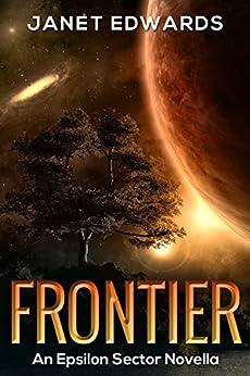 Frontier: An Epsilon Sector Novella by [Janet Edwards]