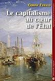 Le capitalisme au coeur de l'Etat - Comptabilité privée et action publique