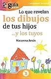 GuíaBurros Lo que revelan los dibujos de tus hijos: ... y los tuyos: 91 (GuiaBurros)