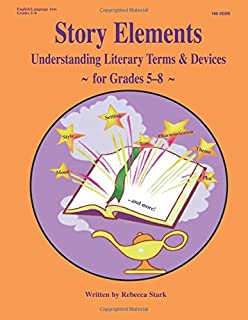 Story Elements: Grades 5-8: Understanding Literary Terms & Devices