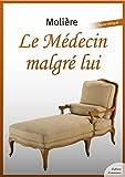 Le Médecin malgré lui - Format Kindle - 1,99 €