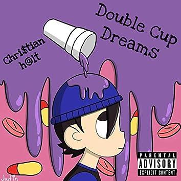 Double Cup Dreamz