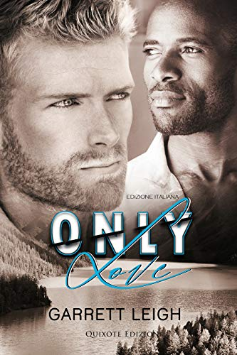 Only Love - Edizione Italiana di [Garrett Leigh, Mirta Augusto]