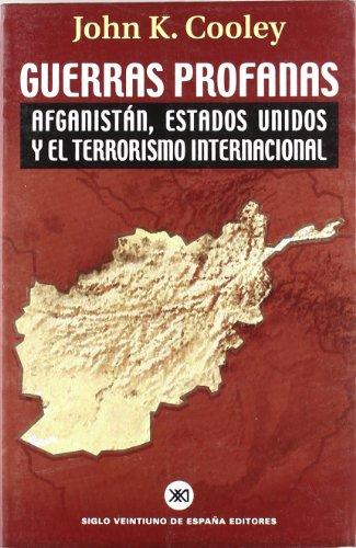 Guerras profanas: Afganistán, Estados Unidos y el terrorismo internacional (Sociología y política)