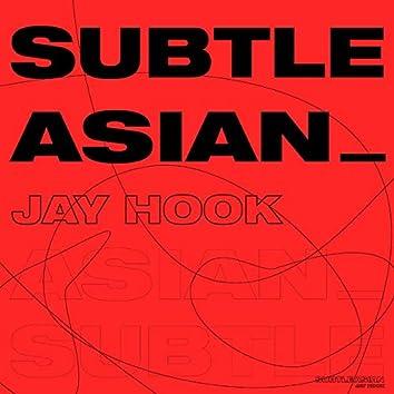 Subtle Asian
