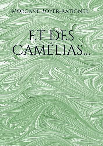 Et des Camélias...
